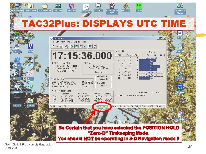 TAC 32 Plus: DISPLAYS UTC TIME Be Certain that you have selected the POSITION