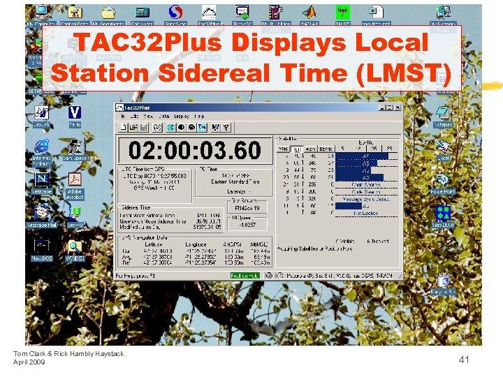 TAC 32 Plus Displays Local Station Sidereal Time (LMST) Tom Clark & Rick Hambly