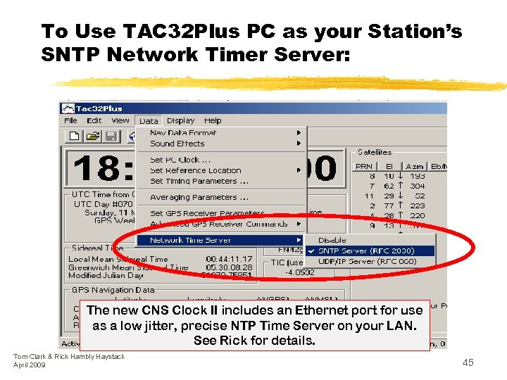 To Use TAC 32 Plus PC as your Station's SNTP Network Timer Server: The