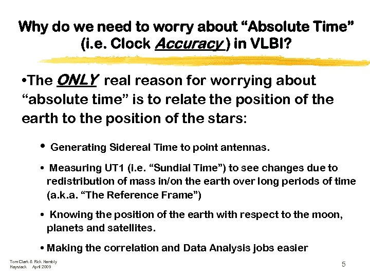 """Why do we need to worry about """"Absolute Time"""" (i. e. Clock Accuracy )"""
