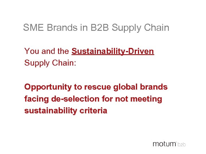 SME Brands in B 2 B Supply Chain You and the Sustainability-Driven Supply Chain: