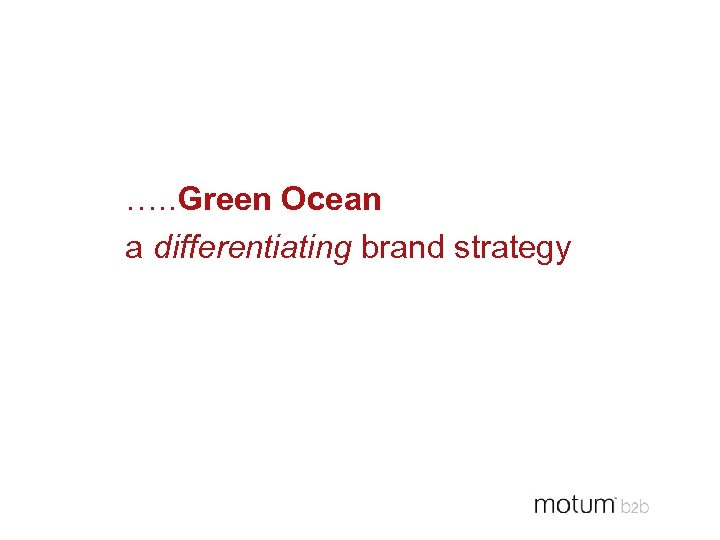 …. . Green Ocean a differentiating brand strategy