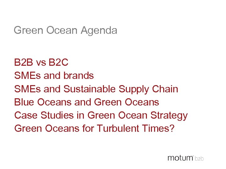 Green Ocean Agenda B 2 B vs B 2 C SMEs and brands SMEs