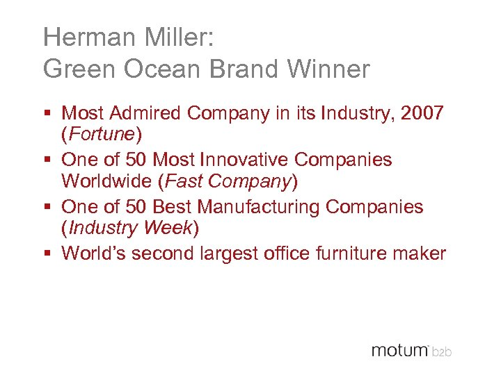 Herman Miller: Green Ocean Brand Winner § Most Admired Company in its Industry, 2007