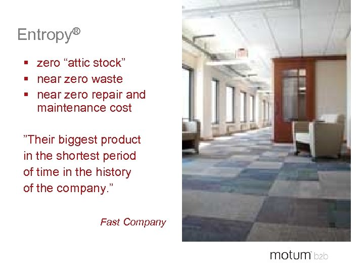 "Entropy® § zero ""attic stock"" § near zero waste § near zero repair and"