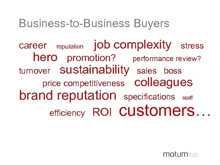 Business-to-Business Buyers career reputation hero job complexity promotion? stress performance review? turnover sustainability sales