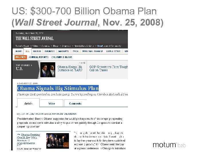US: $300 -700 Billion Obama Plan (Wall Street Journal, Nov. 25, 2008)
