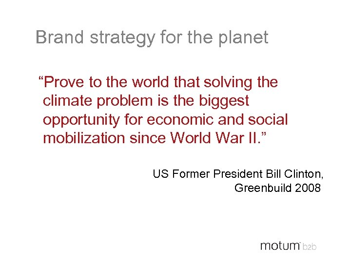 "Brand strategy for the planet ""Prove to the world that solving the climate problem"