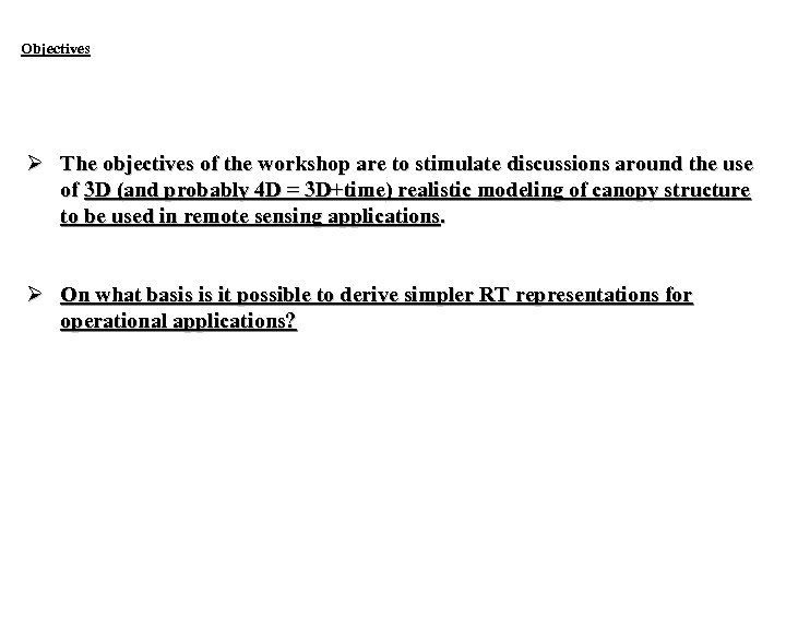 Objectives Ø The objectives of the workshop are to stimulate discussions around the use