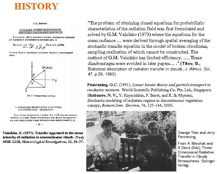 """HISTORY """"The problem of obtaining closed equations for probabilistic characteristics of the radiation field"""