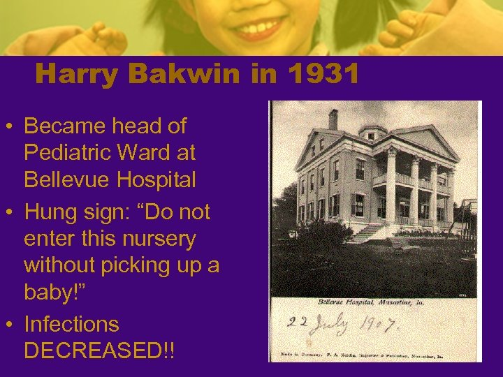Harry Bakwin in 1931 • Became head of Pediatric Ward at Bellevue Hospital •