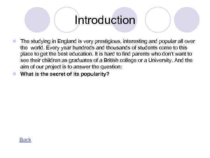 Introduction l The studying in England is very prestigious, interesting and popular all over