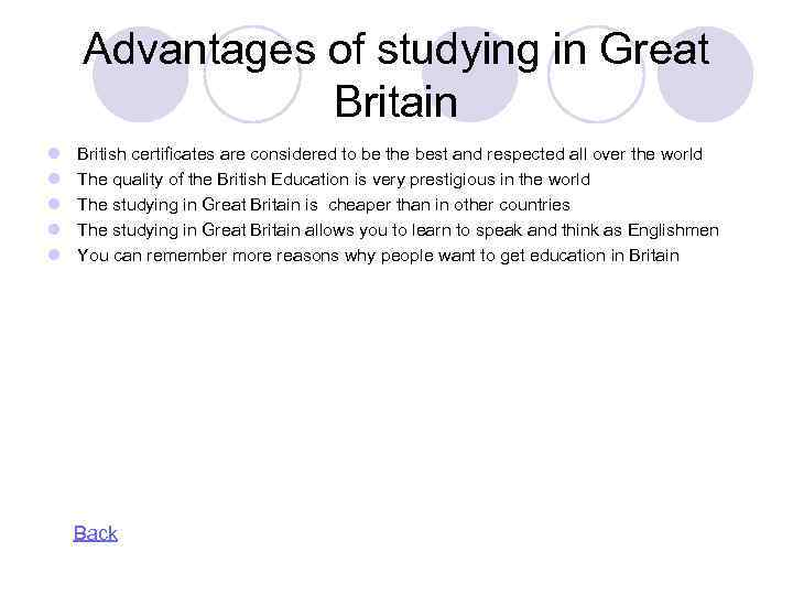 Advantages of studying in Great Britain l l l British certificates are considered to