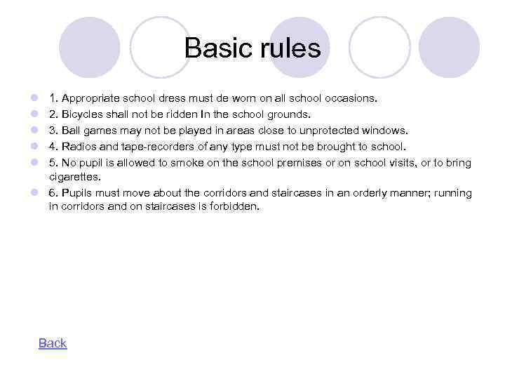 Basic rules l l l 1. Appropriate school dress must de worn on all