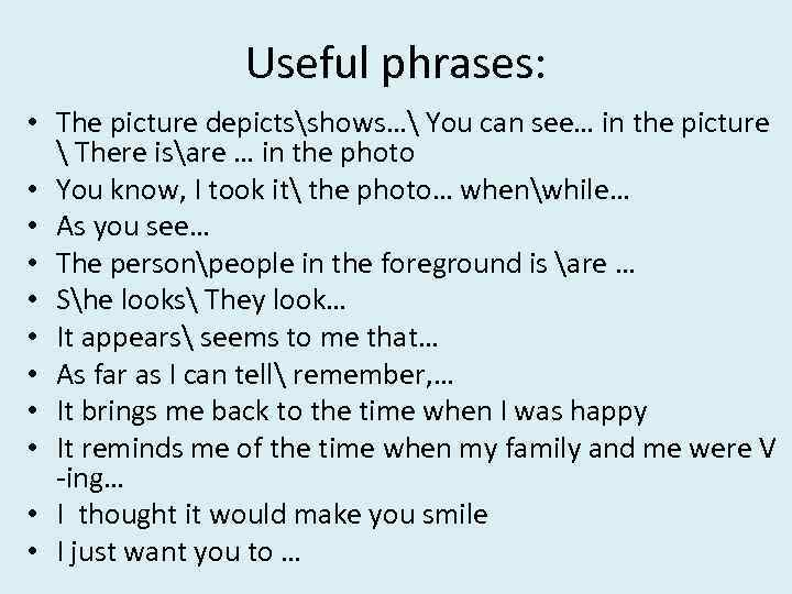 Useful phrases: • The picture depictsshows… You can see… in the picture  There
