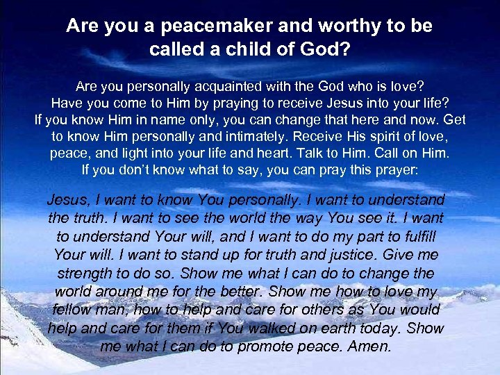 Are you a peacemaker and worthy to be called a child of God? Are