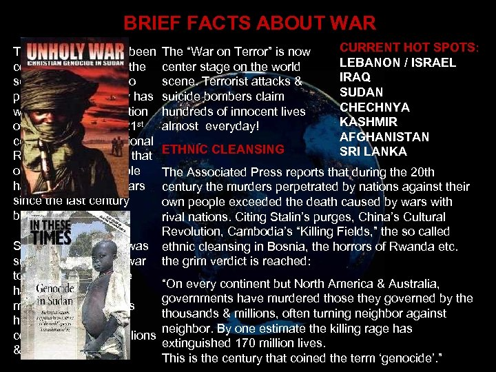 BRIEF FACTS ABOUT WAR The world has never been completely free from the scourge