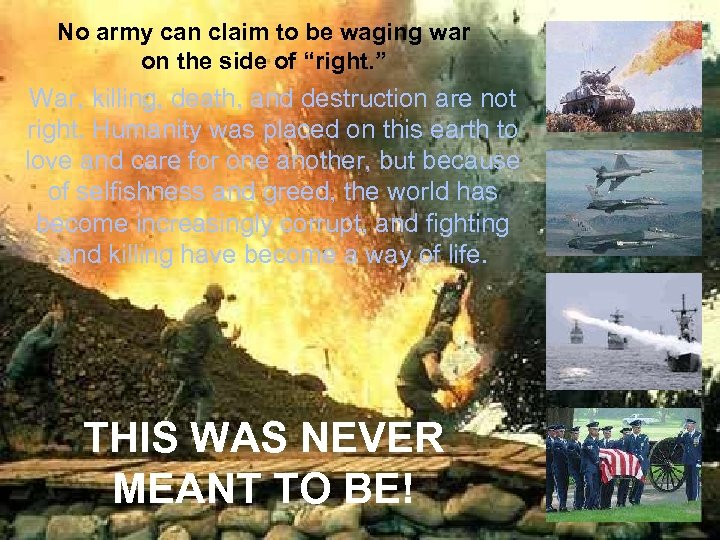 """No army can claim to be waging war on the side of """"right. """""""