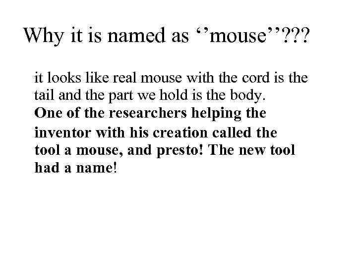 Why it is named as ''mouse''? ? ? it looks like real mouse with
