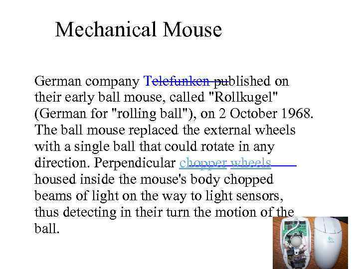 Mechanical Mouse German company Telefunken published on their early ball mouse, called