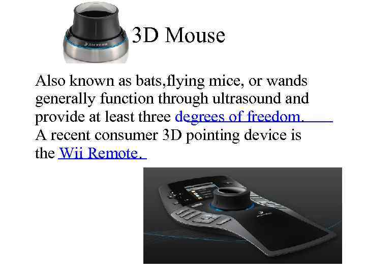 3 D Mouse Also known as bats, flying mice, or wands generally function through