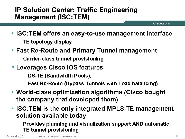 IP Solution Center: Traffic Engineering Management (ISC: TEM) • ISC: TEM offers an easy-to-use