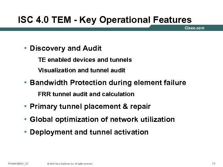 ISC 4. 0 TEM - Key Operational Features • Discovery and Audit TE enabled