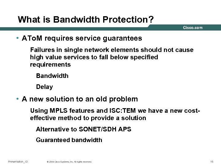 What is Bandwidth Protection? • ATo. M requires service guarantees Failures in single network