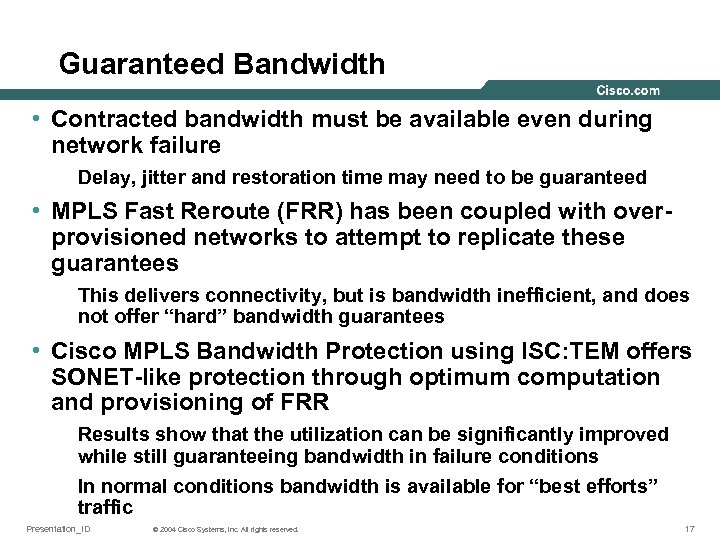 Guaranteed Bandwidth • Contracted bandwidth must be available even during network failure Delay, jitter