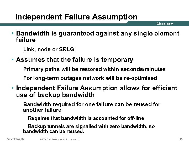 Independent Failure Assumption • Bandwidth is guaranteed against any single element failure Link, node