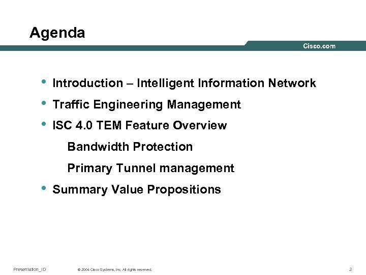 Agenda • • • Introduction – Intelligent Information Network Traffic Engineering Management ISC 4.