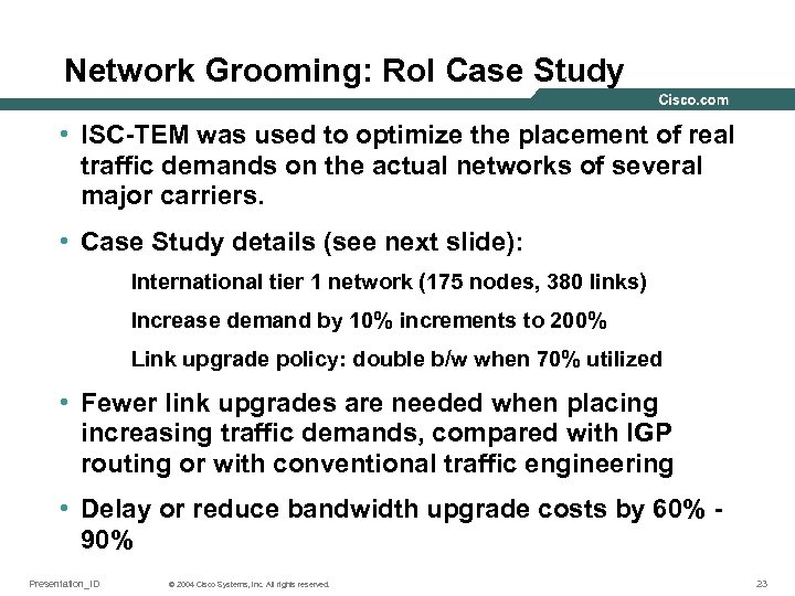 Network Grooming: Ro. I Case Study • ISC-TEM was used to optimize the placement