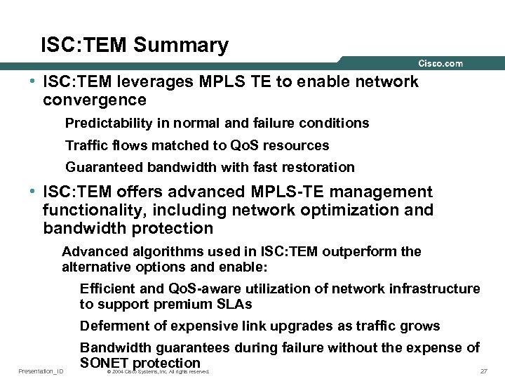 ISC: TEM Summary • ISC: TEM leverages MPLS TE to enable network convergence Predictability