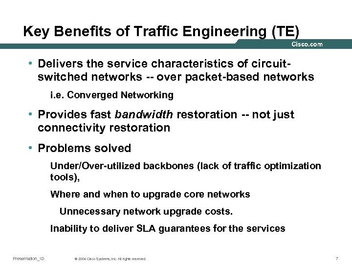 Key Benefits of Traffic Engineering (TE) • Delivers the service characteristics of circuitswitched networks