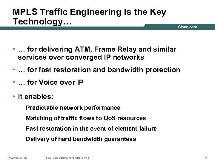 MPLS Traffic Engineering is the Key Technology… • … for delivering ATM, Frame Relay