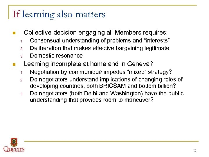 If learning also matters Collective decision engaging all Members requires: n 1. 2. 3.