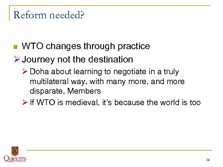 Reform needed? WTO changes through practice Ø Journey not the destination n Ø Doha