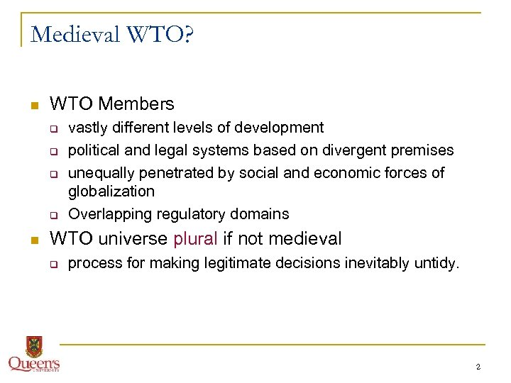 Medieval WTO? n WTO Members q q n vastly different levels of development political
