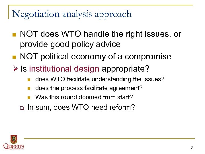 Negotiation analysis approach NOT does WTO handle the right issues, or provide good policy