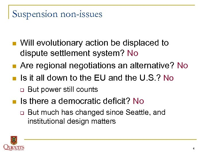 Suspension non-issues n n n Will evolutionary action be displaced to dispute settlement system?