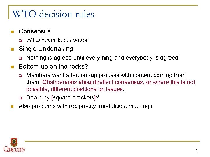 WTO decision rules n Consensus q n WTO never takes votes Single Undertaking q