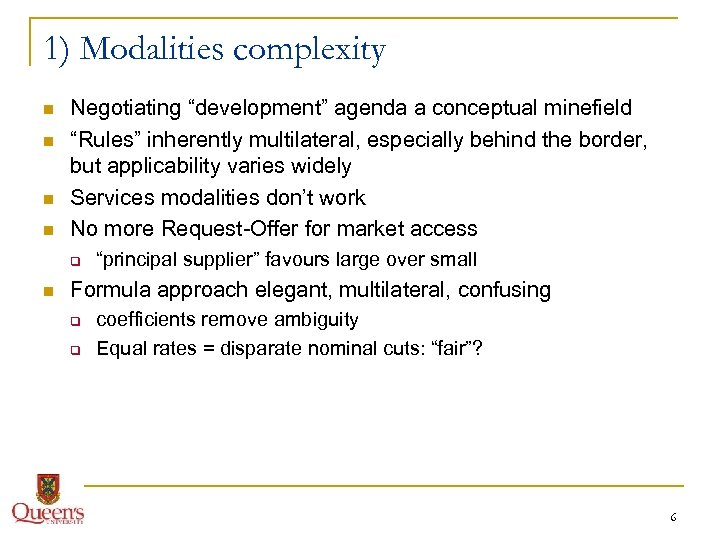 """1) Modalities complexity n n Negotiating """"development"""" agenda a conceptual minefield """"Rules"""" inherently multilateral,"""