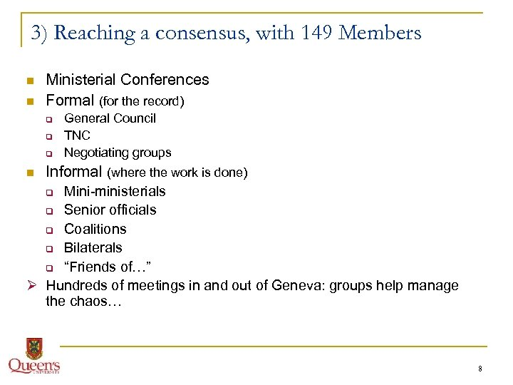 3) Reaching a consensus, with 149 Members n n Ministerial Conferences Formal (for the