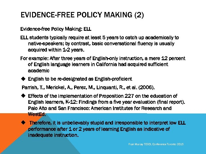 EVIDENCE-FREE POLICY MAKING (2) Evidence-free Policy Making: ELL students typically require at least 5