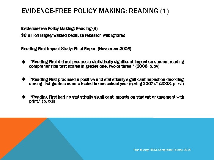 EVIDENCE-FREE POLICY MAKING: READING (1) Evidence-free Policy Making: Reading (3) $6 Billion largely wasted