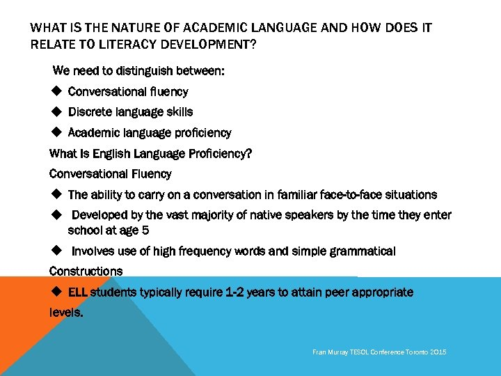 WHAT IS THE NATURE OF ACADEMIC LANGUAGE AND HOW DOES IT RELATE TO LITERACY