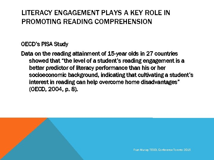 LITERACY ENGAGEMENT PLAYS A KEY ROLE IN PROMOTING READING COMPREHENSION OECD's PISA Study Data
