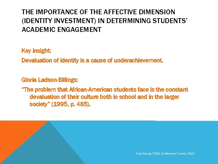 THE IMPORTANCE OF THE AFFECTIVE DIMENSION (IDENTITY INVESTMENT) IN DETERMINING STUDENTS' ACADEMIC ENGAGEMENT Key