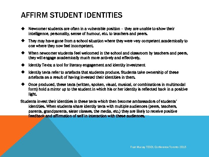 AFFIRM STUDENT IDENTITIES u Newcomer students are often in a vulnerable position – they