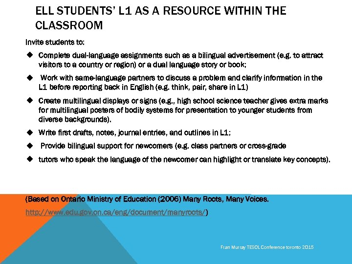 ELL STUDENTS' L 1 AS A RESOURCE WITHIN THE CLASSROOM Invite students to: u